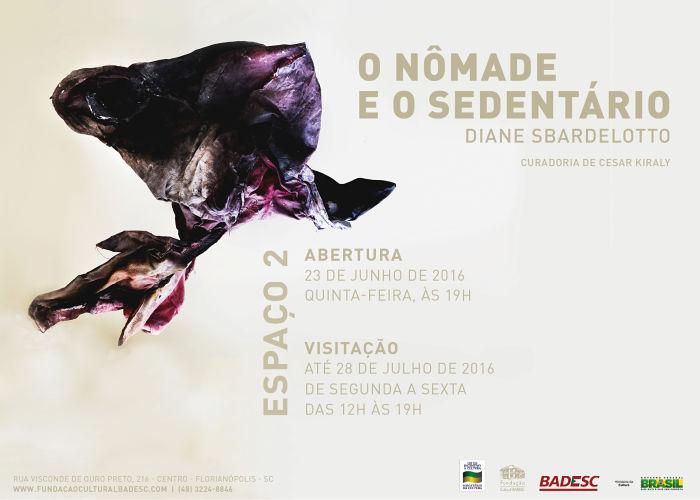 """Exposição """"O Nômade e o Sedentário"""" de Diane Sbardelotto"""