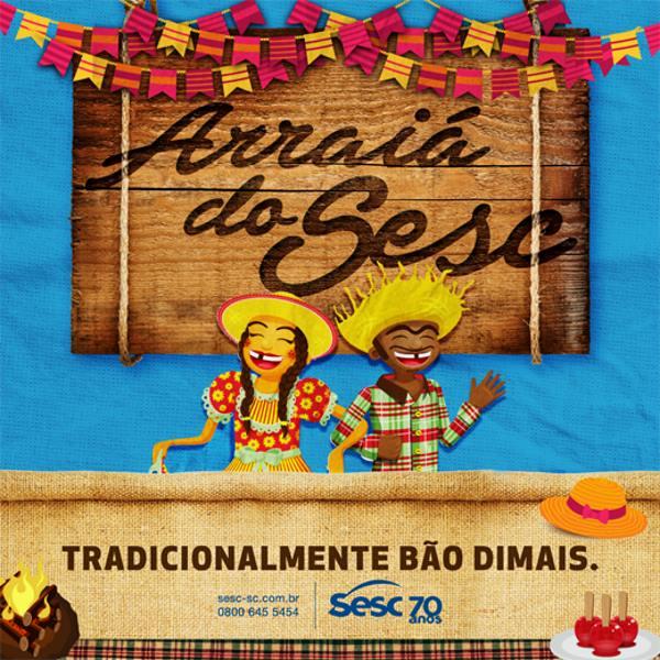 Tradicional Arraial do Sesc com muita música, danças, comidas e brincadeiras típicas