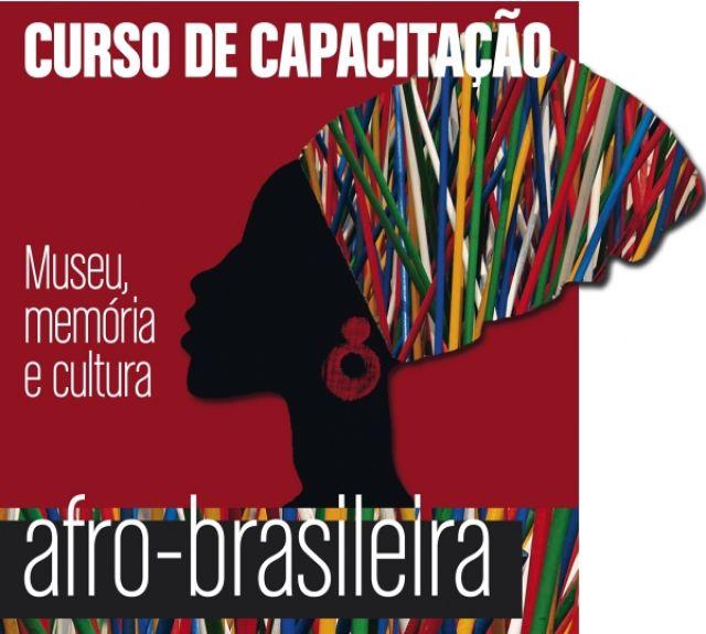 Curso de Capacitação Museu, Memória e Cultura Afro-Brasileira