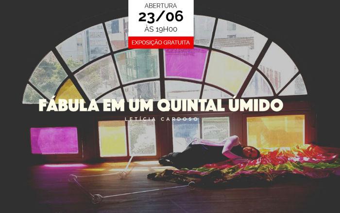 """Exposição """"Fábula em um quintal úmido"""" de Letícia Cardoso"""