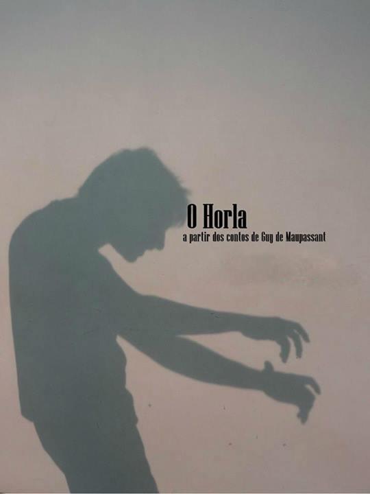 O Horla, a partir dos contos de Guy de Maupassant, com Luis Ramos