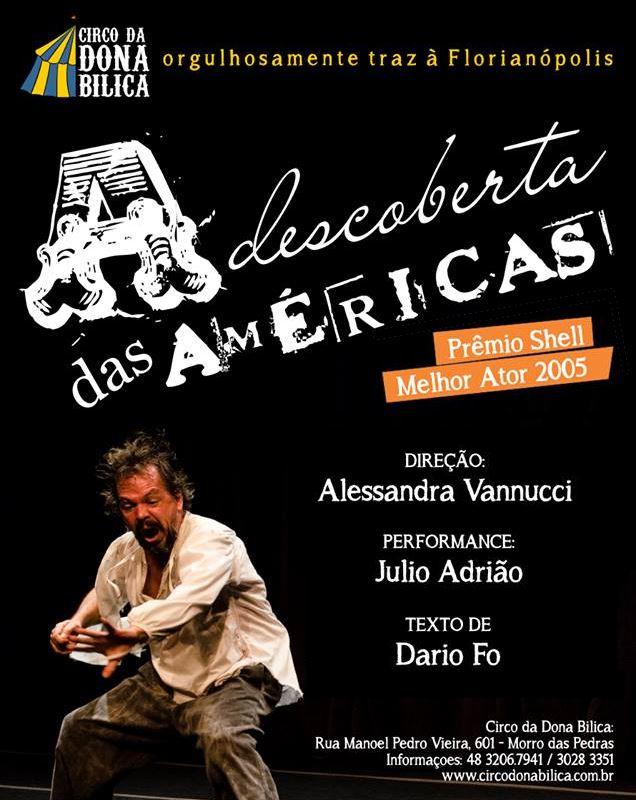"""Espetáculo """"A descoberta das Américas"""" com Julio Adrião no Circo Dona Bilica"""