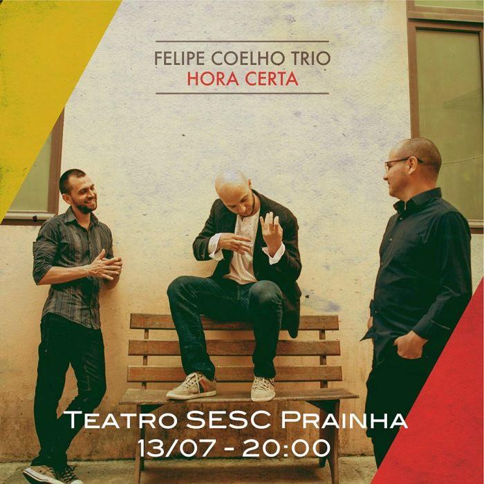 """Show gratuito """"Hora Certa"""" com Felipe Coelho Trio"""
