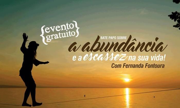 Bate papo gratuito com Fernanda Fontoura sobre Como funciona a Abundância e a Escassez na sua vida!