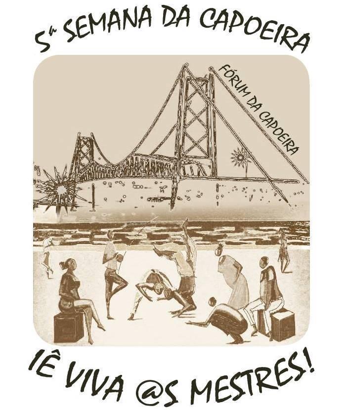 5ª Semana da Capoeira: Iê Viva @s Mestres!