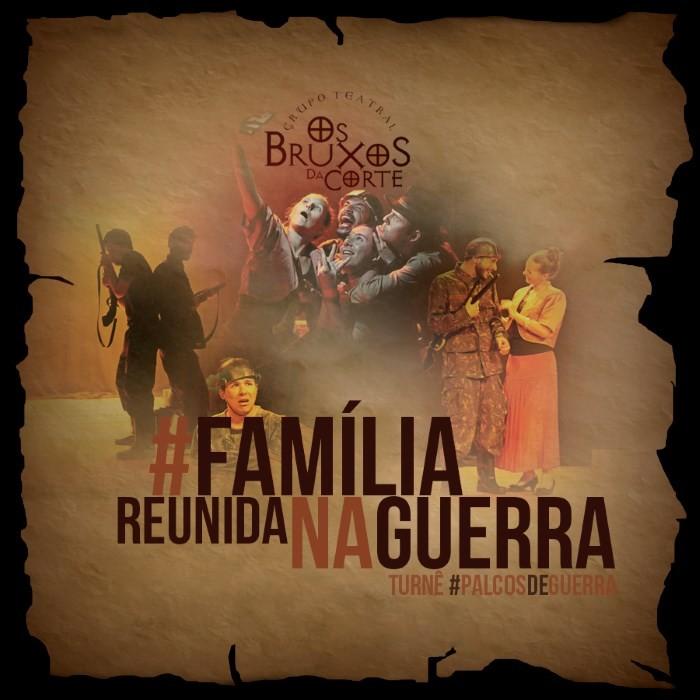 #FamiliaReunidaNaGuerra - comédia da companhia Os Bruxos da Corte no TAC 7:30