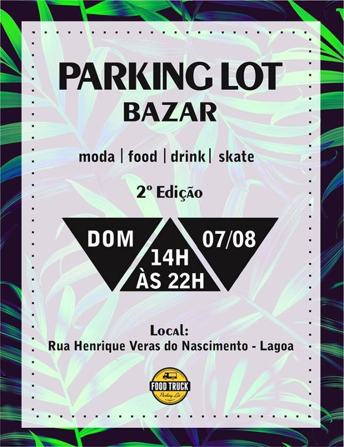 2ª edição do Parking Lot Bazar reúne moda, food, drink e skate