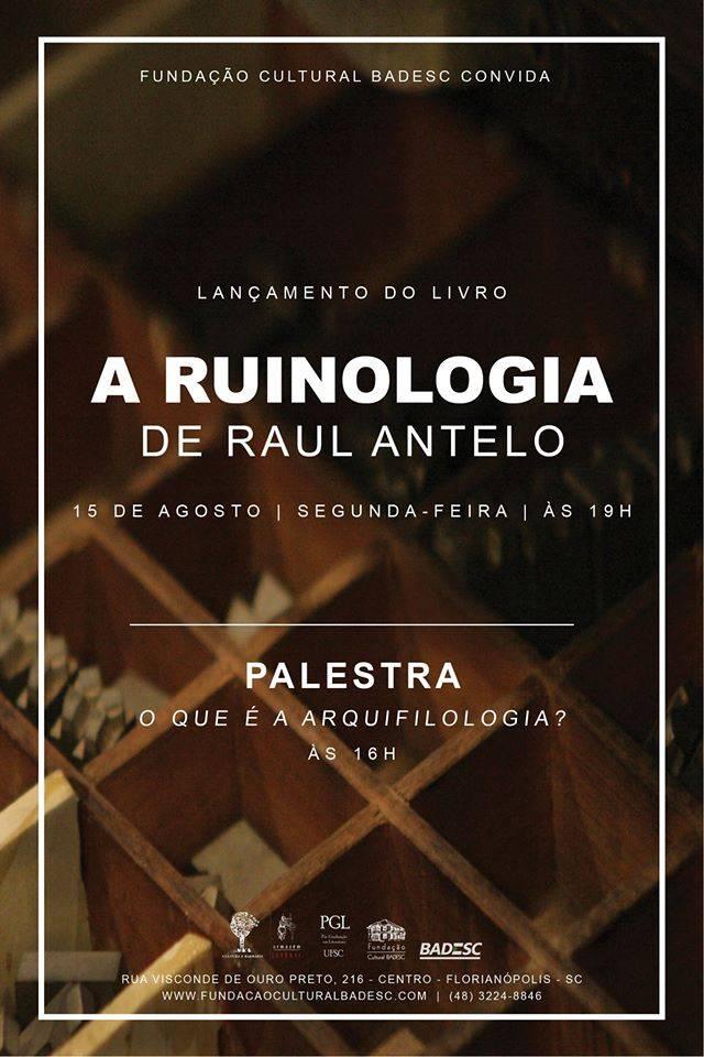Lançamento do livro e aula inaugural sobre arquifilologia com professor Raul Antelo