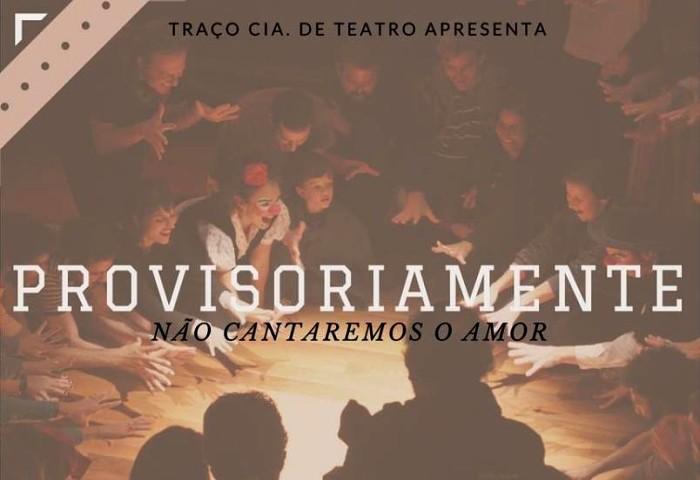 """Espetáculo """"Provisoriamente não cantaremos o amor"""", com Cia Traço de Teatro"""