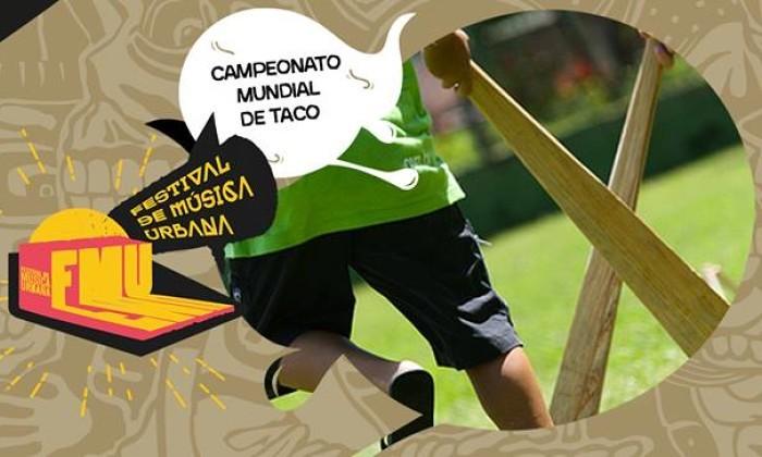 Campeonato Mundial de Taco no Festival de Música Urbana – FMU
