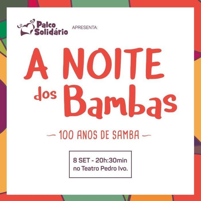 """Palco Solidário apresenta """"A Noite dos Bambas – 100 Anos de Samba"""""""