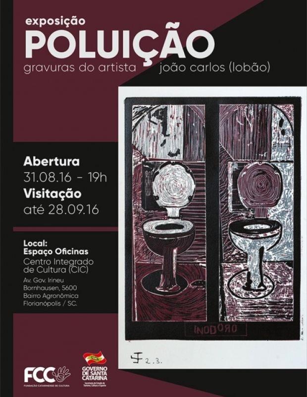 """Exposição """"Poluição"""", com gravuras de João Carlos (Lobão)"""