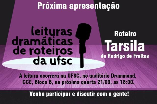 """""""Leituras Dramáticas de Roteiros da UFSC"""" com roteiro do curta """"Tarsila"""", de Rodrigo de Freita"""