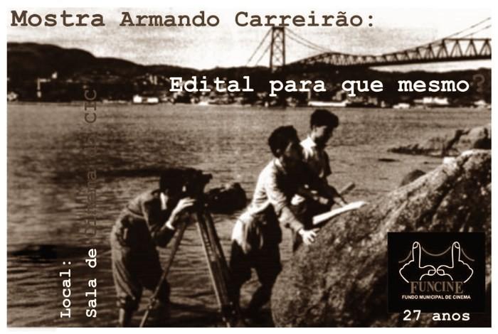 """2ª edição da """"Mostra Armando Carreirão. Edital para que mesmo?"""" - Funcine 27 anos"""