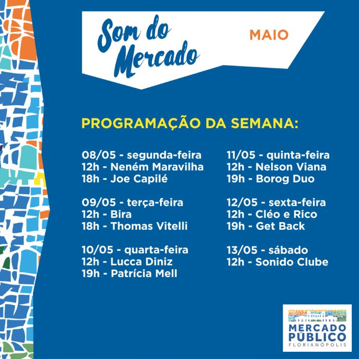"""Som do Mercado"" - programação musical semanal do Mercado Público de 8 a 13 de maio"