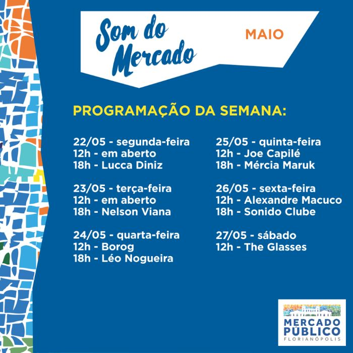 """Som do Mercado"" - programação musical semanal do Mercado Público de 22 a 27 de maio"