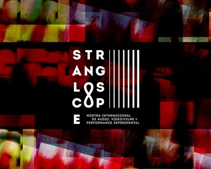10ª Strangloscope – Mostra Internacional de Audio, Vídeo, Filme e Performance Experimental